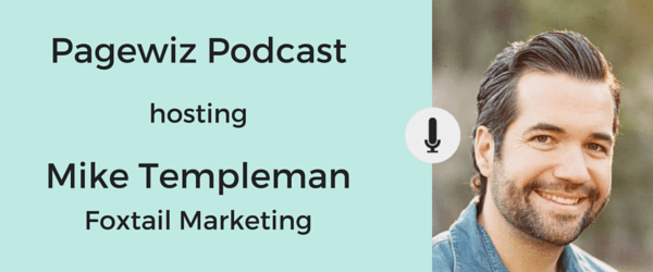 Mike Templeman, Foxtail marketing - Pagewiz Podcast